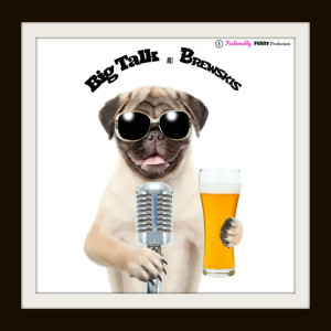 Big Talk and Brewskis Podcast