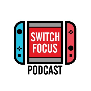 Switch Focus Podcast