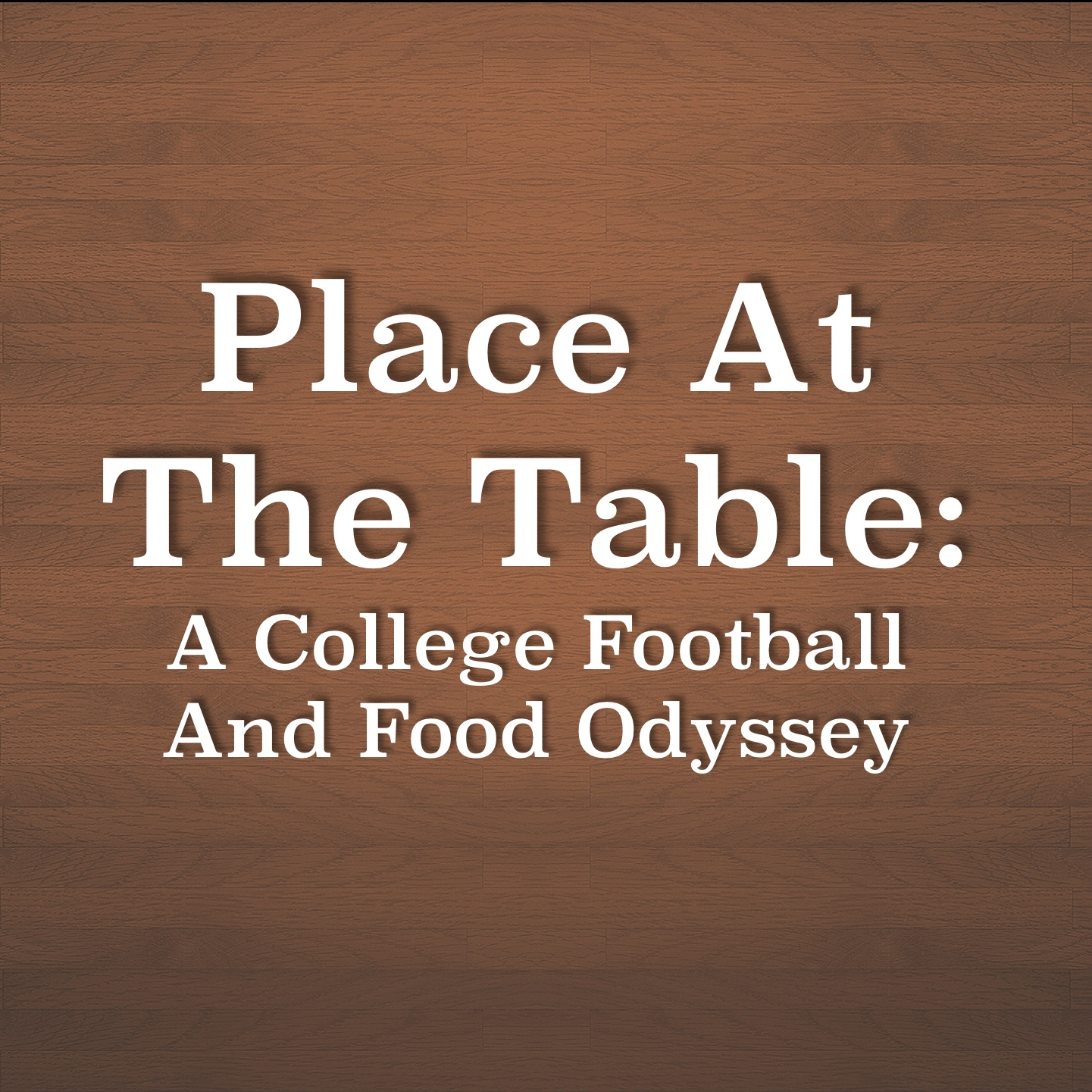& Place At The Table: A College Football And Food Odyssey