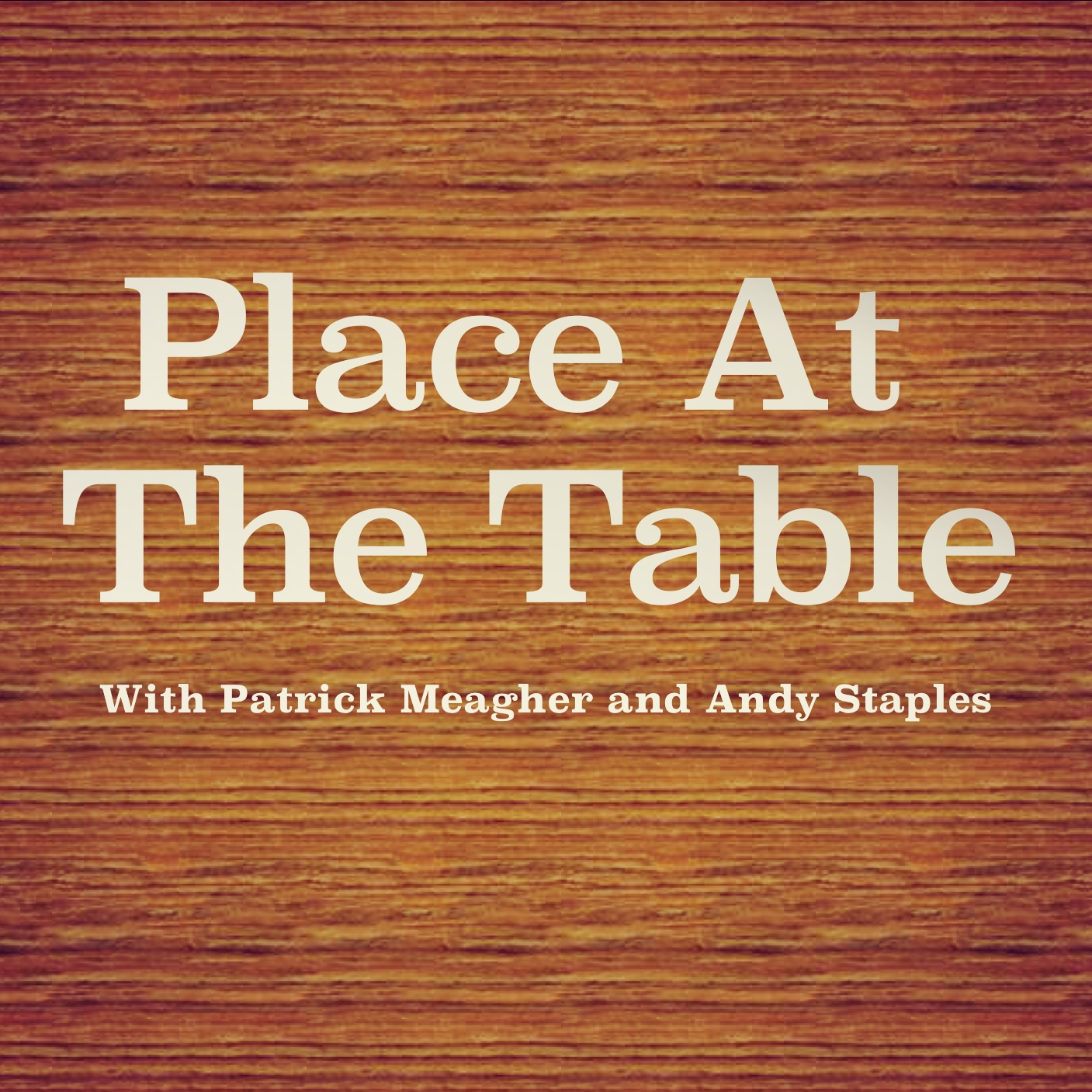 Place At The Table With Patrick Meagher and Andy Staples