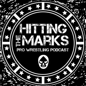 Hitting The Marks Pro Wrestling Podcast