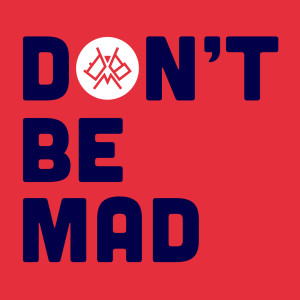 dontbemad