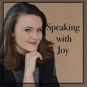 Speaking with Joy