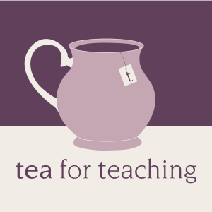 Tea for Teaching