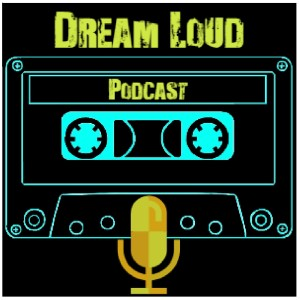 Dream Loud Podcast
