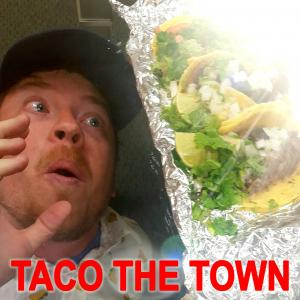 Taco the Town