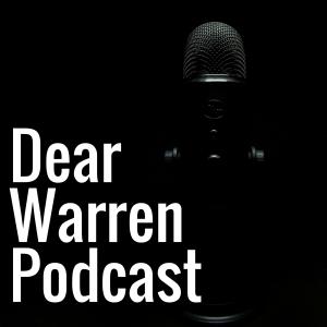 Dear Warren Podcast