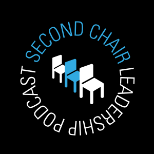 Second Chair Leadership Podcast
