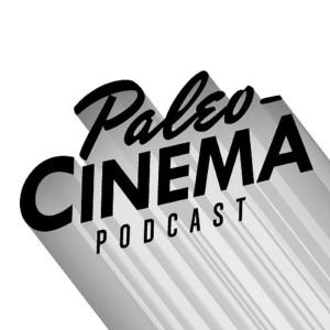 Paleo-Cinema Podcast