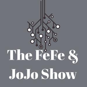 thefefeandjojoshow