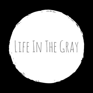Life In The Gray
