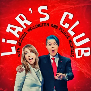 The Liar's Club w/ Jessica Wellington and Felicia Michaels