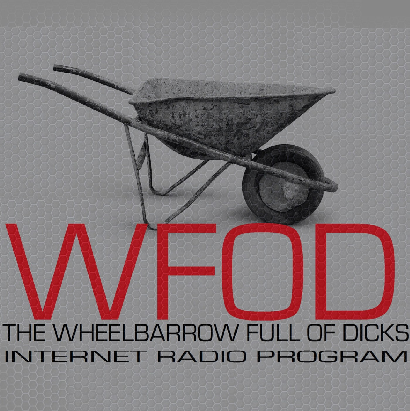 WHEELBARROW FULL OF DICKS ( WFOD )