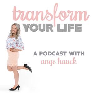 Transform Your Life Podcast
