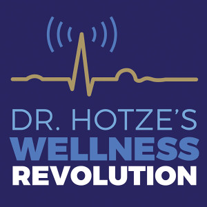 Dr. Hotze's Wellness Revolution