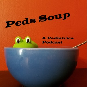 Peds Soup: A Pediatrics Podcast