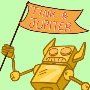 Tink & Jupiter