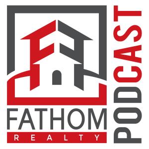 Fathom Realty Podcast
