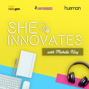 SHE Innovates with Michelle King