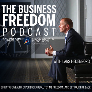 Business Freedom Podcast - Powered by Real Estate B-School