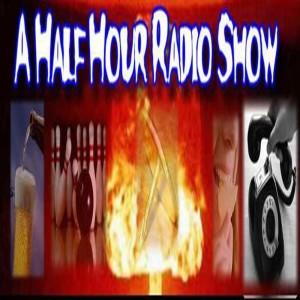 A Half Hour Radio Show