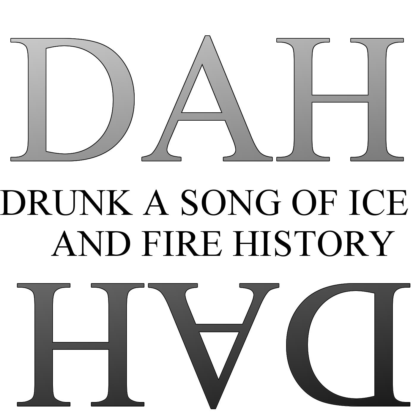 Drunk ASOIAF History