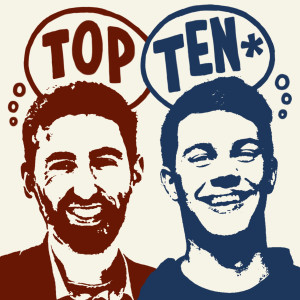 Top Ten* with Kyle & Mike