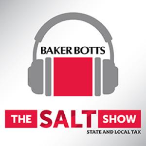The SALT Show with Baker Botts L.L.P.