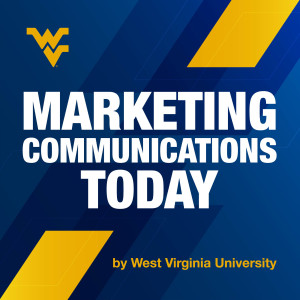 WVU Marketing Communications Today