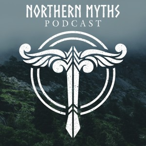 Northern Myths Podcast: Norse Mythology and Other Myths and Legends of Northern Europe