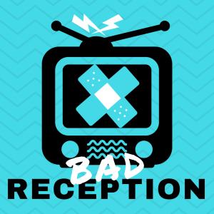 BadReception