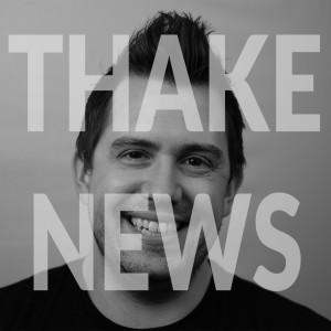Thake News Podcast