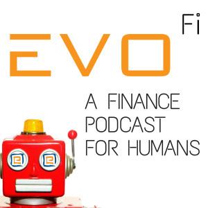 EvoFi: A Finance Podcast For Humans