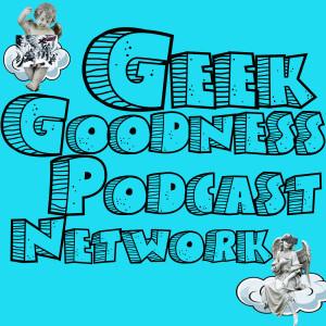 Geek Goodness Podcast Network