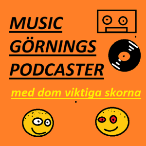 Music Görnings Podcaster - med Dom Viktiga Skorna