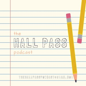 The Hall Pass Podcast