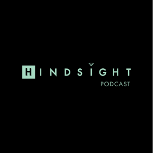 Hindsight Podcast