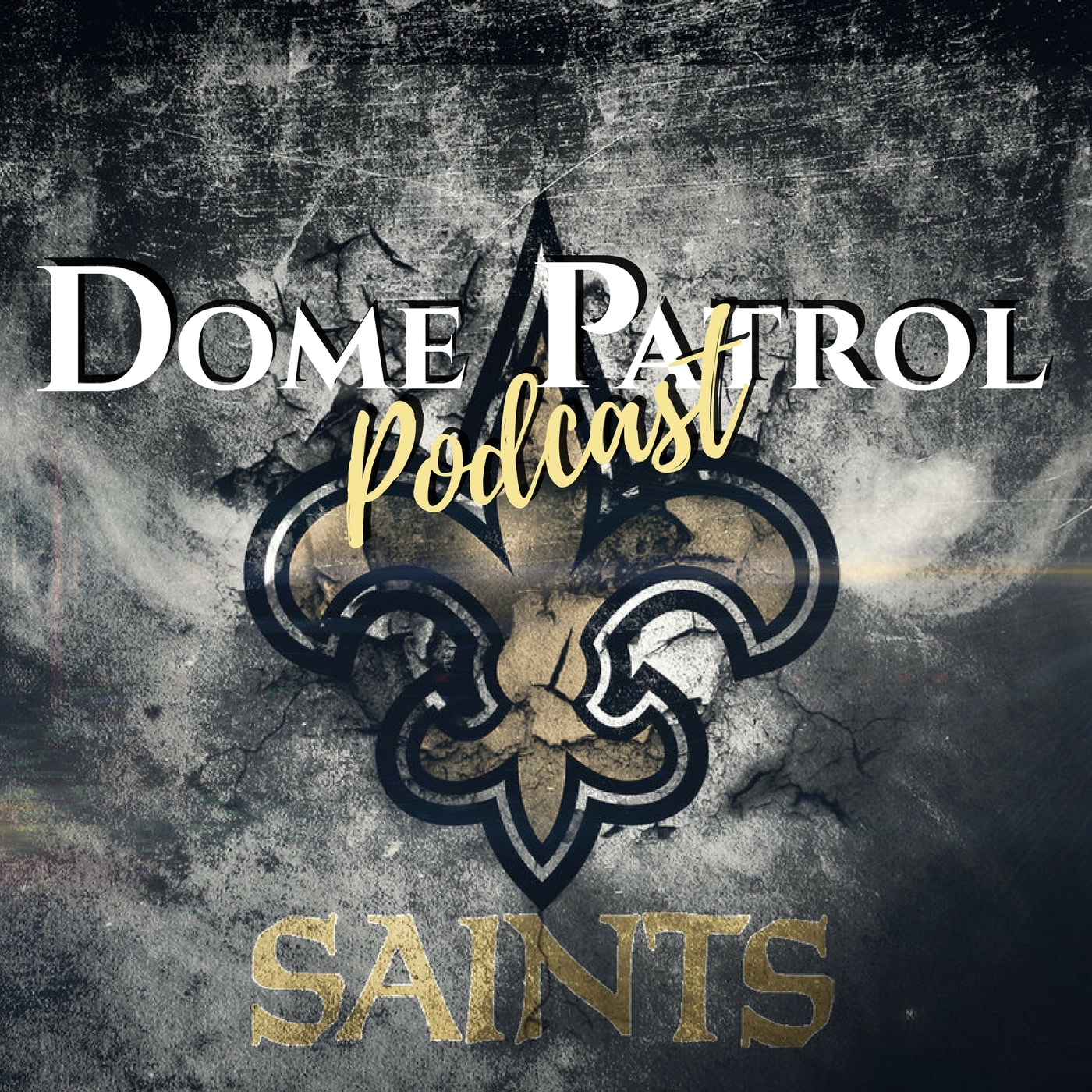 Dome Patrol Podcast | New Orleans Saints