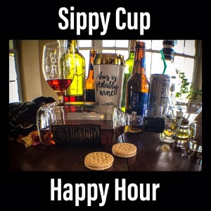 The Mommy's Sippy Cup Happy Hour