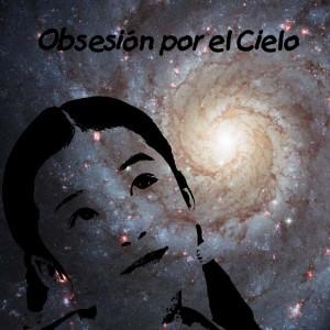 Obsesión por el Cielo