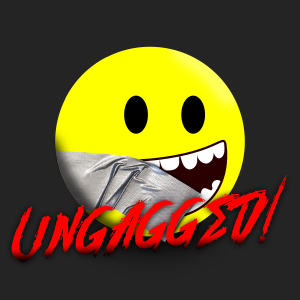Ungagged!