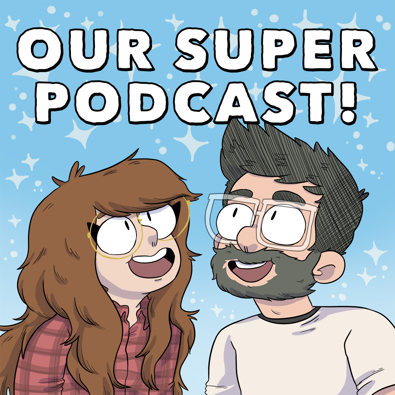 Our Super Podcast!