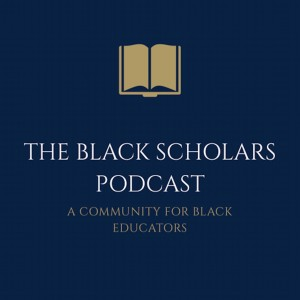 The Black Scholars Podcast