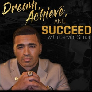 Dream Achieve and Succeed with Gervon Simon