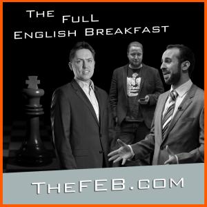 Chess: The Full English Breakfast