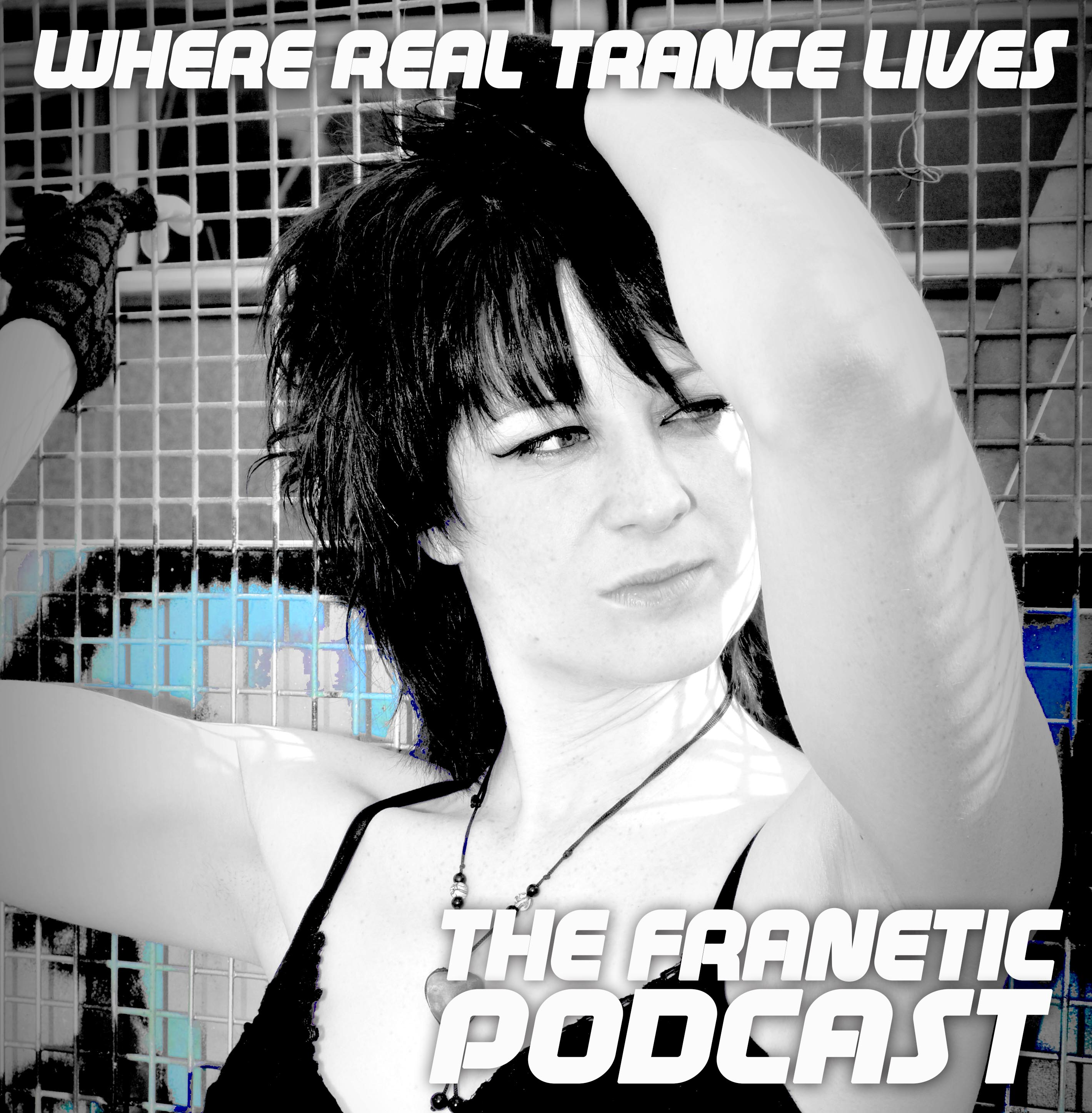 The Franetic Podcast - Electronica | Trance | Psy | Hard Dance