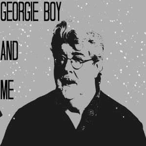 Georgie Boy and Me