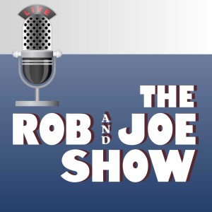 The Rob and Joe Show