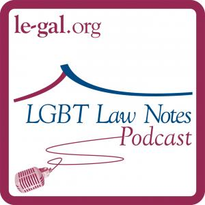 LGBT Law Notes Podcast from LeGaL