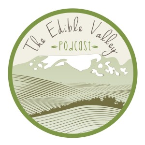 The Edible Valley Podcast